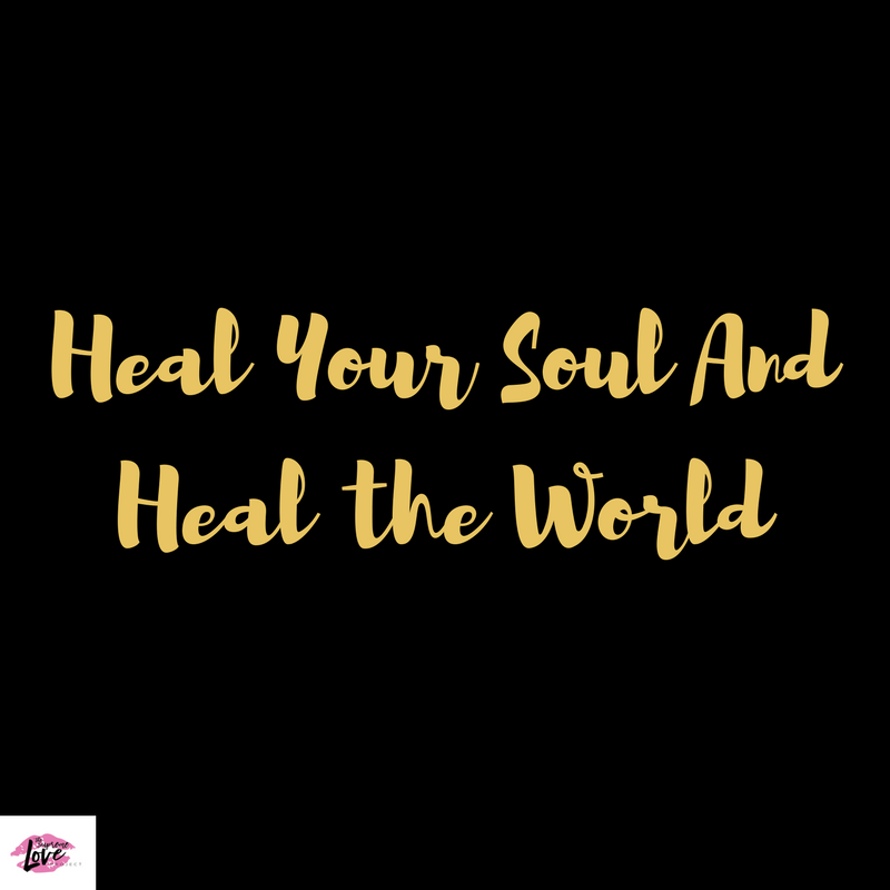 Heal your soul and heal the world